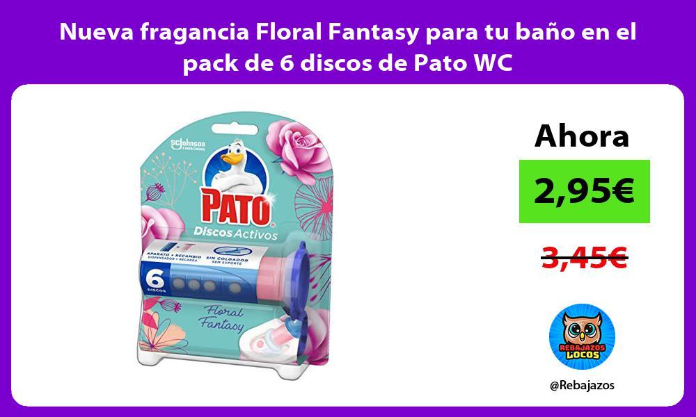 Nueva fragancia Floral Fantasy para tu bano en el pack de 6 discos de Pato WC