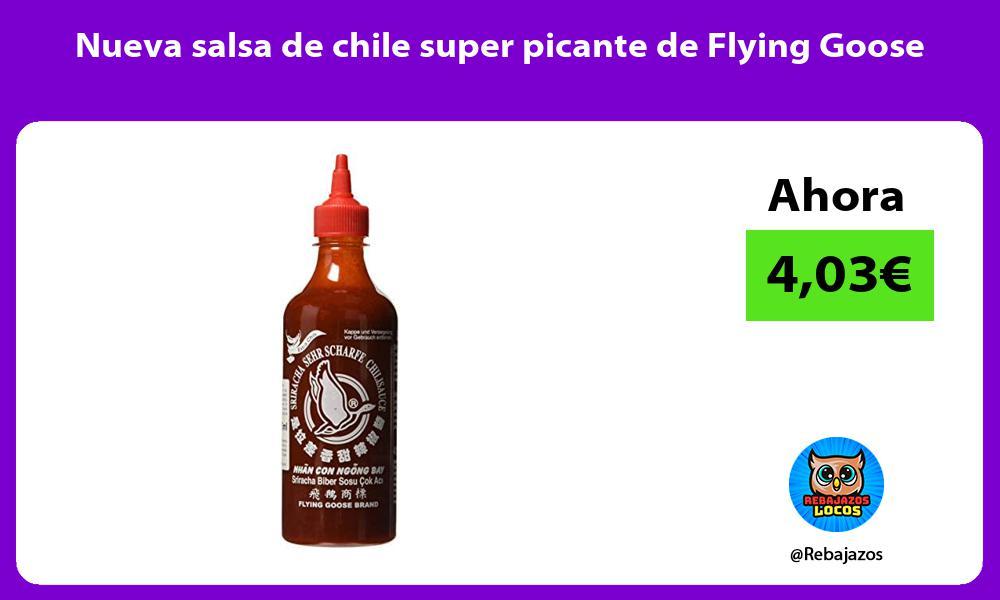 Nueva salsa de chile super picante de Flying Goose