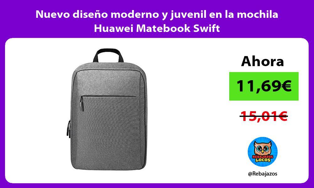 Nuevo diseno moderno y juvenil en la mochila Huawei Matebook Swift