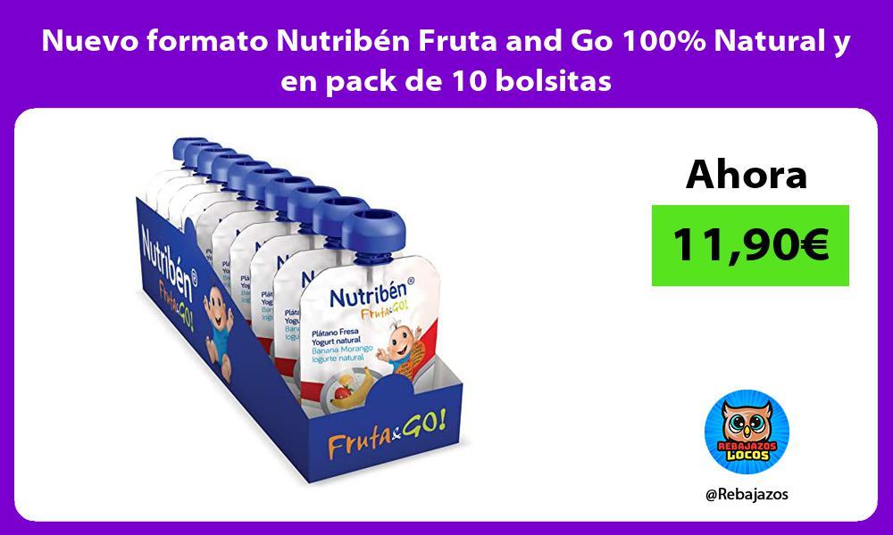 Nuevo formato Nutriben Fruta and Go 100 Natural y en pack de 10 bolsitas