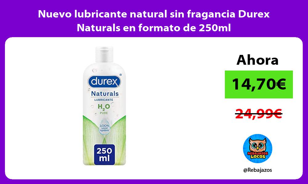Nuevo lubricante natural sin fragancia Durex Naturals en formato de 250ml