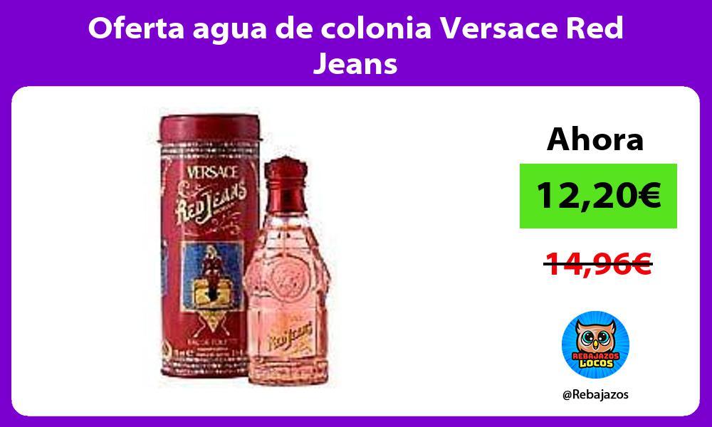 Oferta agua de colonia Versace Red Jeans