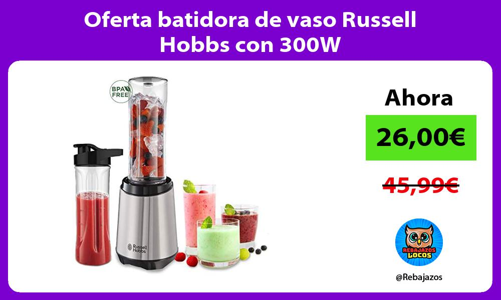 Oferta batidora de vaso Russell Hobbs con 300W