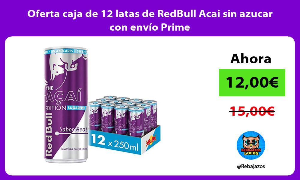 Oferta caja de 12 latas de RedBull Acai sin azucar con envio Prime