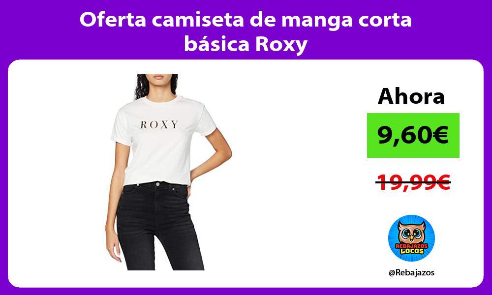 Oferta camiseta de manga corta basica Roxy