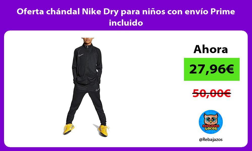 Oferta chandal Nike Dry para ninos con envio Prime incluido