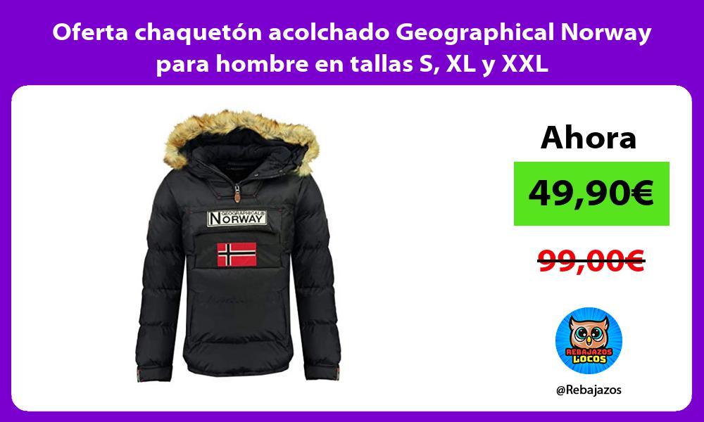 Oferta chaqueton acolchado Geographical Norway para hombre en tallas S XL y XXL