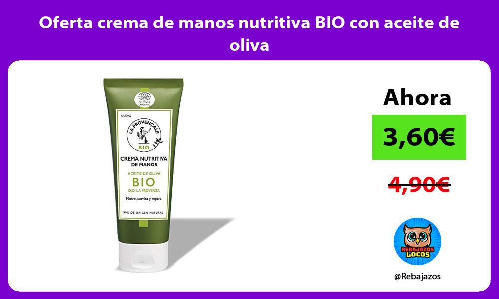 Oferta crema de manos nutritiva BIO con aceite de oliva
