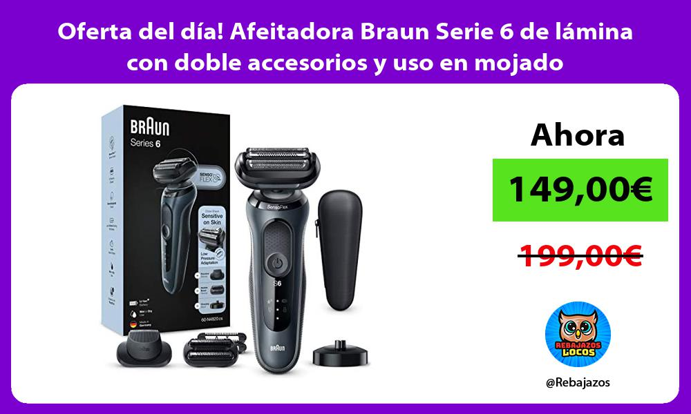Oferta del dia Afeitadora Braun Serie 6 de lamina con doble accesorios y uso en mojado