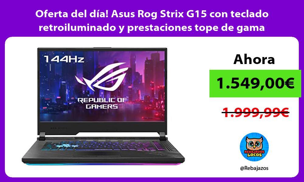 Oferta del dia Asus Rog Strix G15 con teclado retroiluminado y prestaciones tope de gama