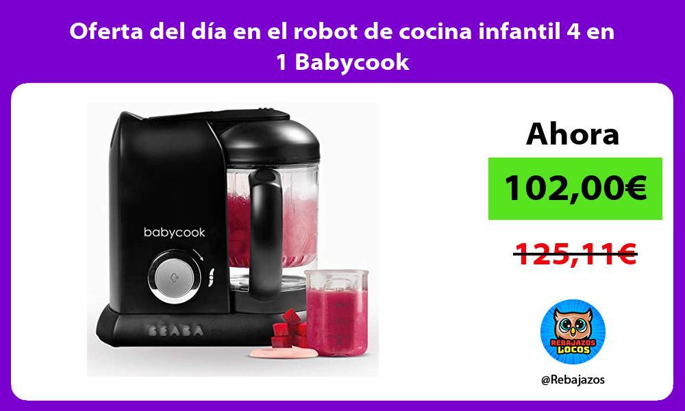 Oferta del dia en el robot de cocina infantil 4 en 1 Babycook