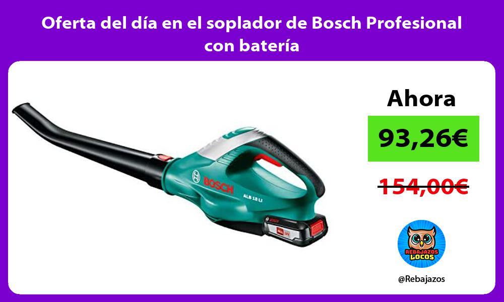 Oferta del dia en el soplador de Bosch Profesional con bateria