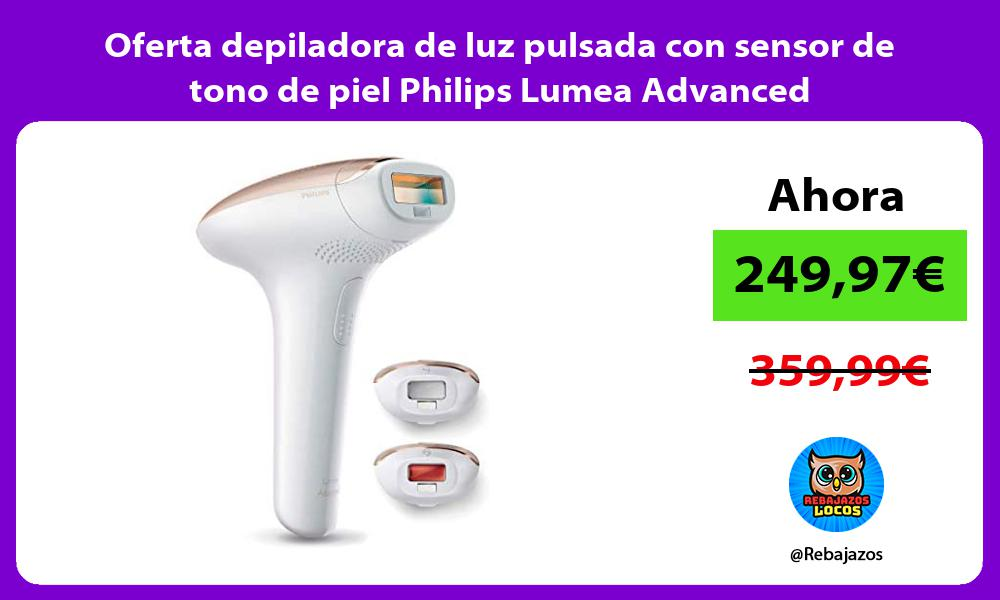 Oferta depiladora de luz pulsada con sensor de tono de piel Philips Lumea Advanced