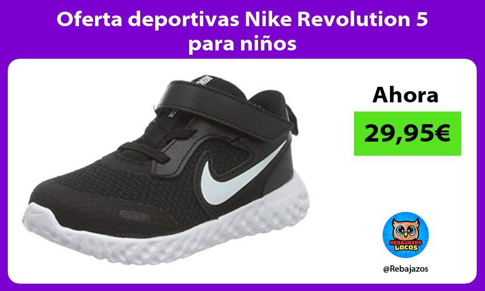 Oferta deportivas Nike Revolution 5 para ninos