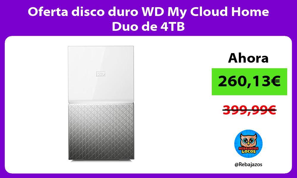 Oferta disco duro WD My Cloud Home Duo de 4TB