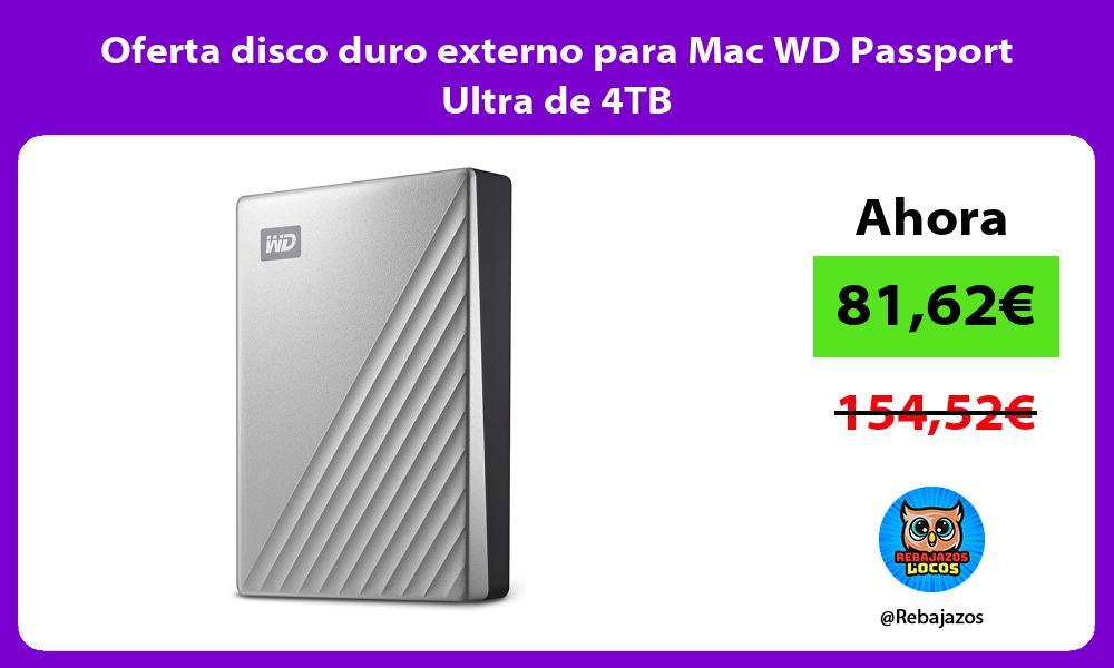 Oferta disco duro externo para Mac WD Passport Ultra de 4TB