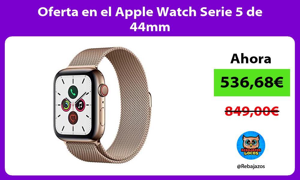 Oferta en el Apple Watch Serie 5 de 44mm