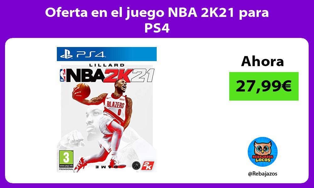 Oferta en el juego NBA 2K21 para PS4