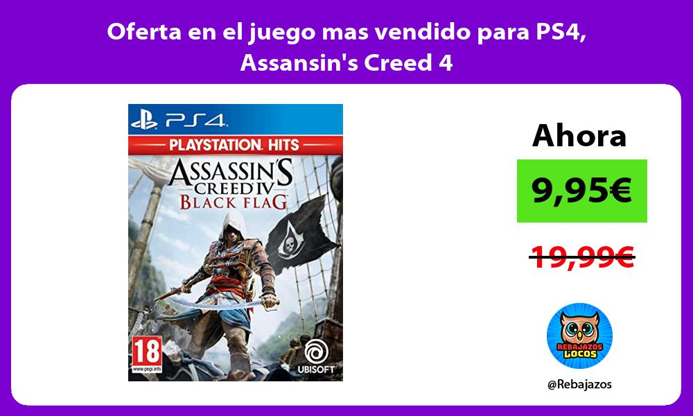 Oferta en el juego mas vendido para PS4 Assansins Creed 4
