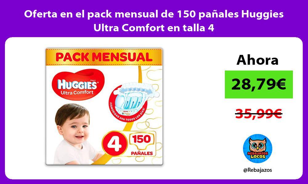 Oferta en el pack mensual de 150 panales Huggies Ultra Comfort en talla 4