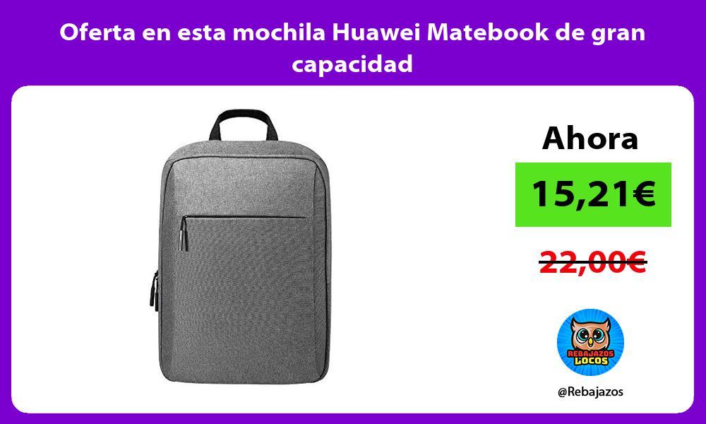 Oferta en esta mochila Huawei Matebook de gran capacidad