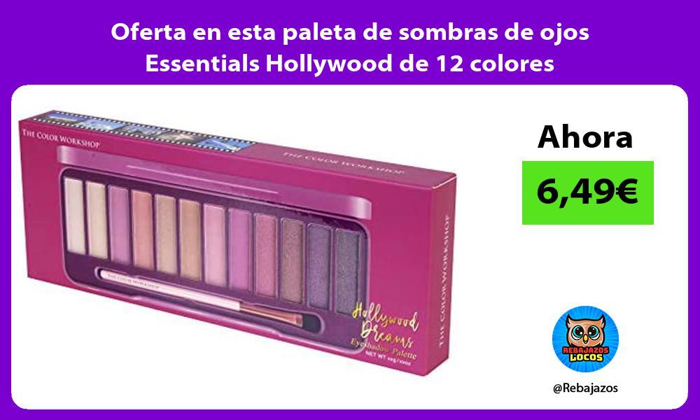 Oferta en esta paleta de sombras de ojos Essentials Hollywood de 12 colores