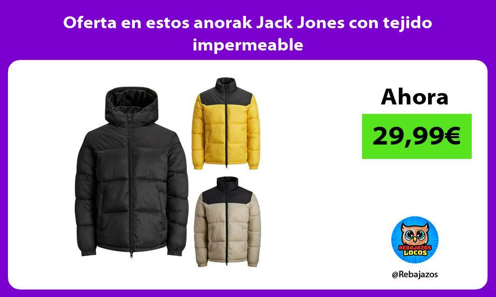 Oferta en estos anorak Jack Jones con tejido impermeable