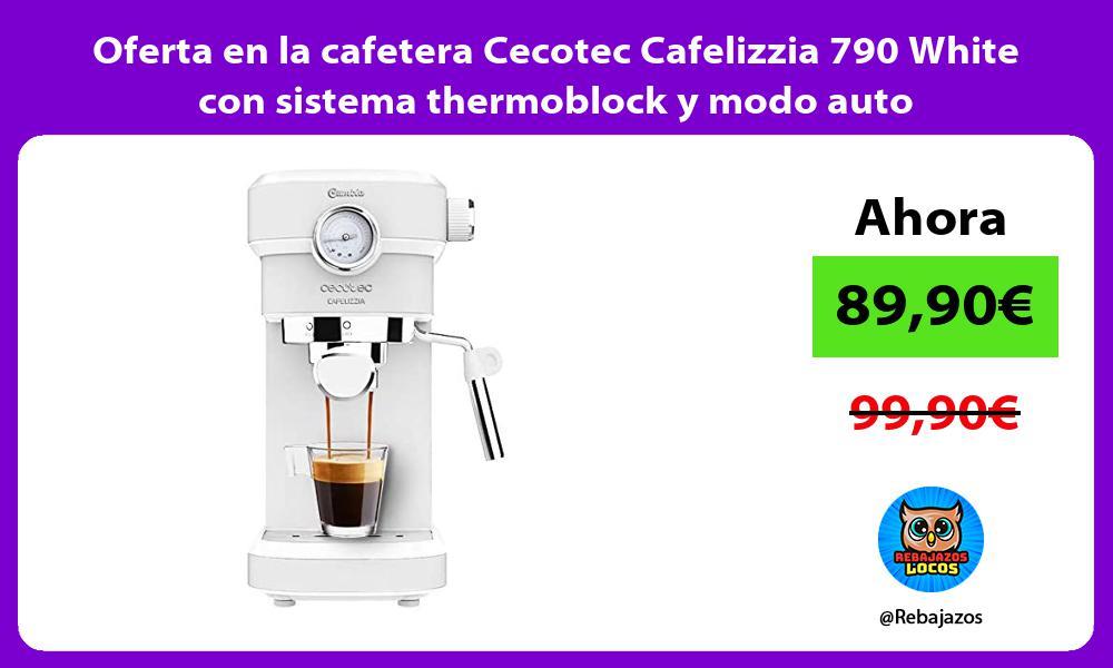 Oferta en la cafetera Cecotec Cafelizzia 790 White con sistema thermoblock y modo auto