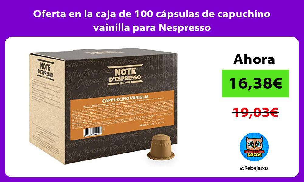 Oferta en la caja de 100 capsulas de capuchino vainilla para Nespresso