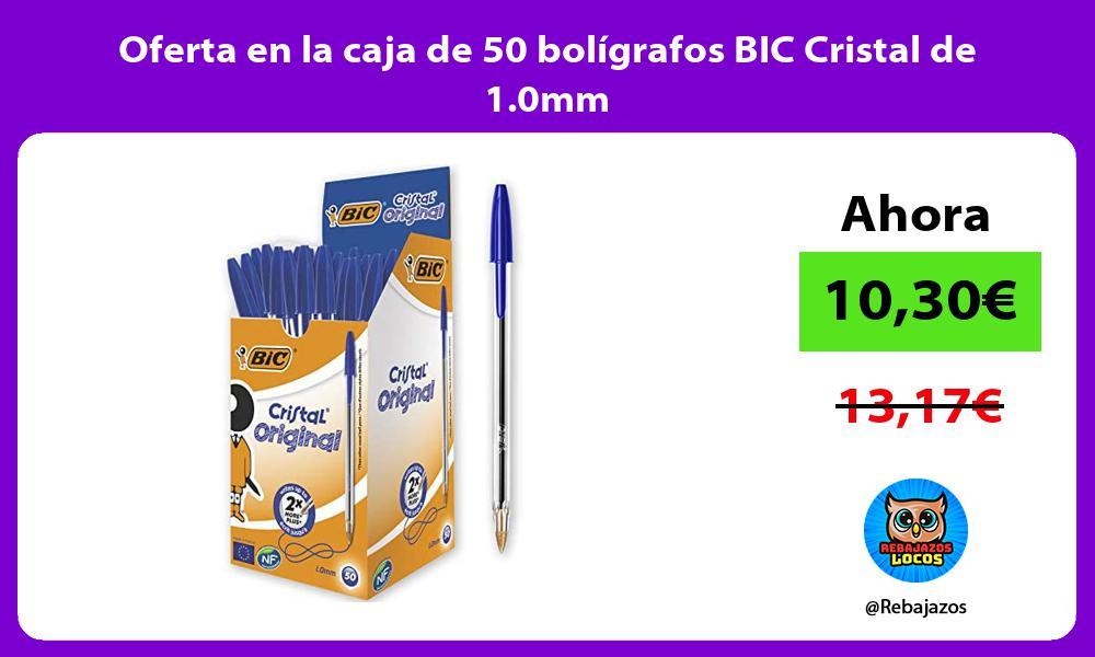 Oferta en la caja de 50 boligrafos BIC Cristal de 1 0mm