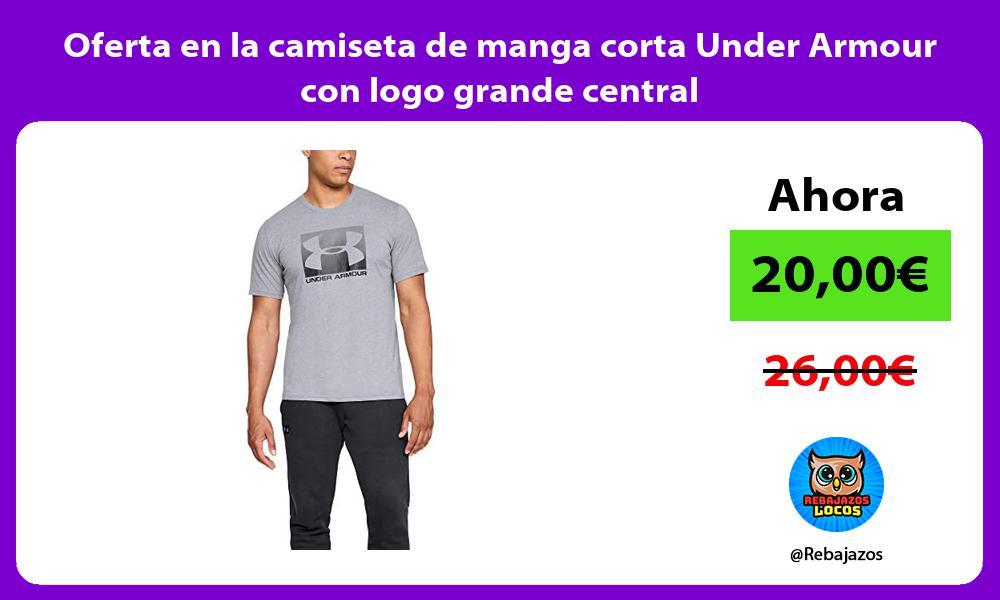 Oferta en la camiseta de manga corta Under Armour con logo grande central