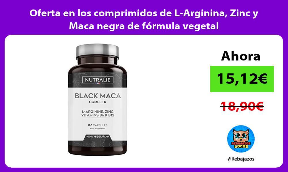 Oferta en los comprimidos de L Arginina Zinc y Maca negra de formula vegetal