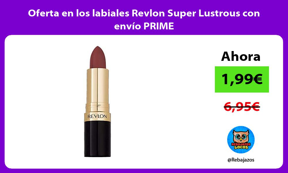Oferta en los labiales Revlon Super Lustrous con envio PRIME