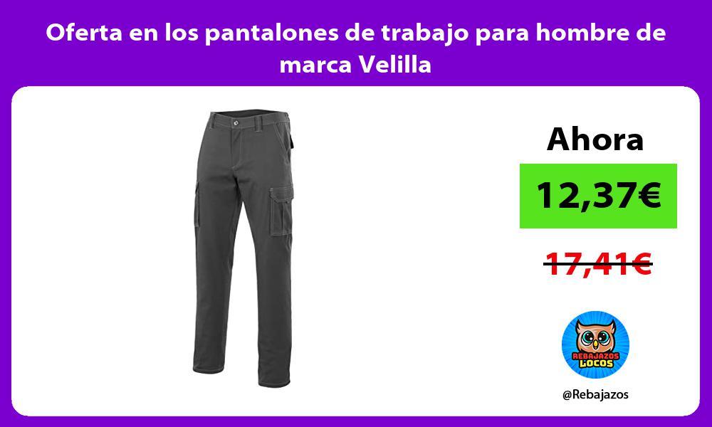 Oferta en los pantalones de trabajo para hombre de marca Velilla