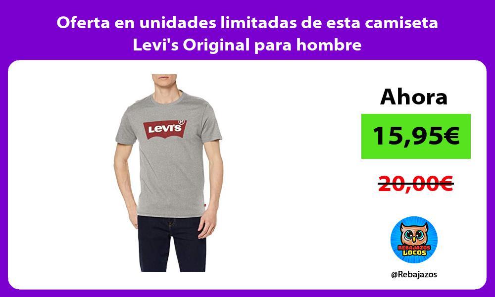 Oferta en unidades limitadas de esta camiseta Levis Original para hombre