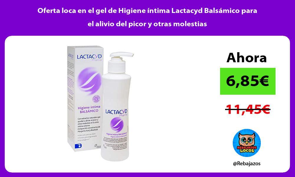 Oferta loca en el gel de Higiene intima Lactacyd Balsamico para el alivio del picor y otras molestias