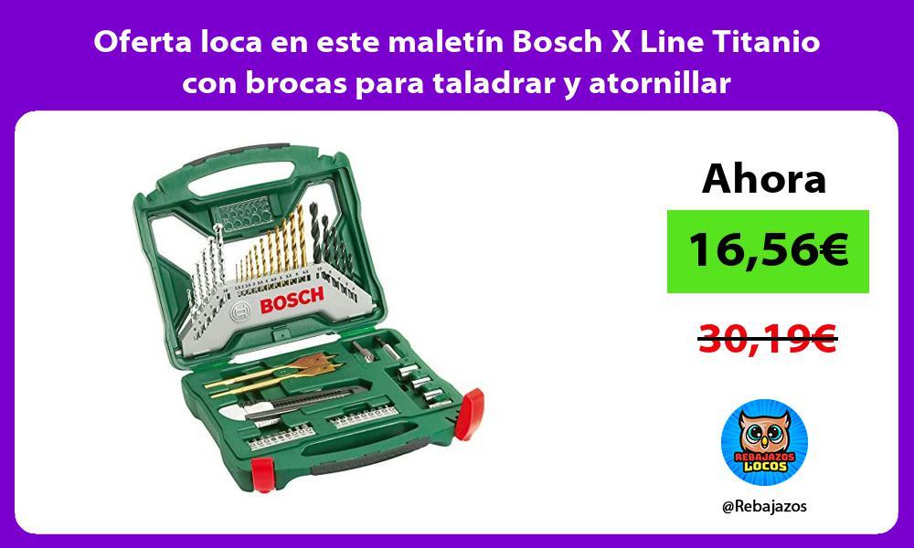 Oferta loca en este maletin Bosch X Line Titanio con brocas para taladrar y atornillar