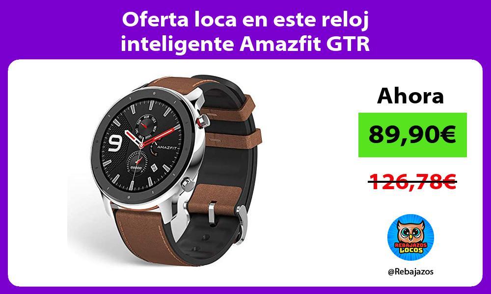 Oferta loca en este reloj inteligente Amazfit GTR