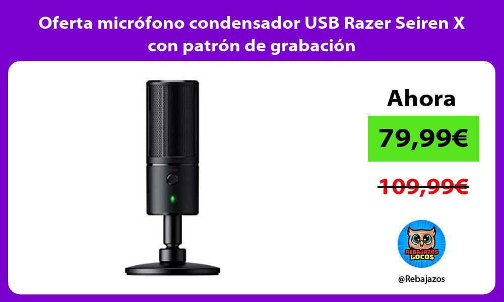 Oferta microfono condensador USB Razer Seiren X con patron de grabacion