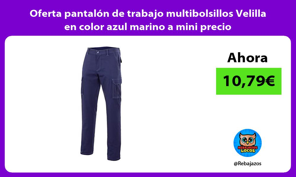 Oferta pantalon de trabajo multibolsillos Velilla en color azul marino a mini precio