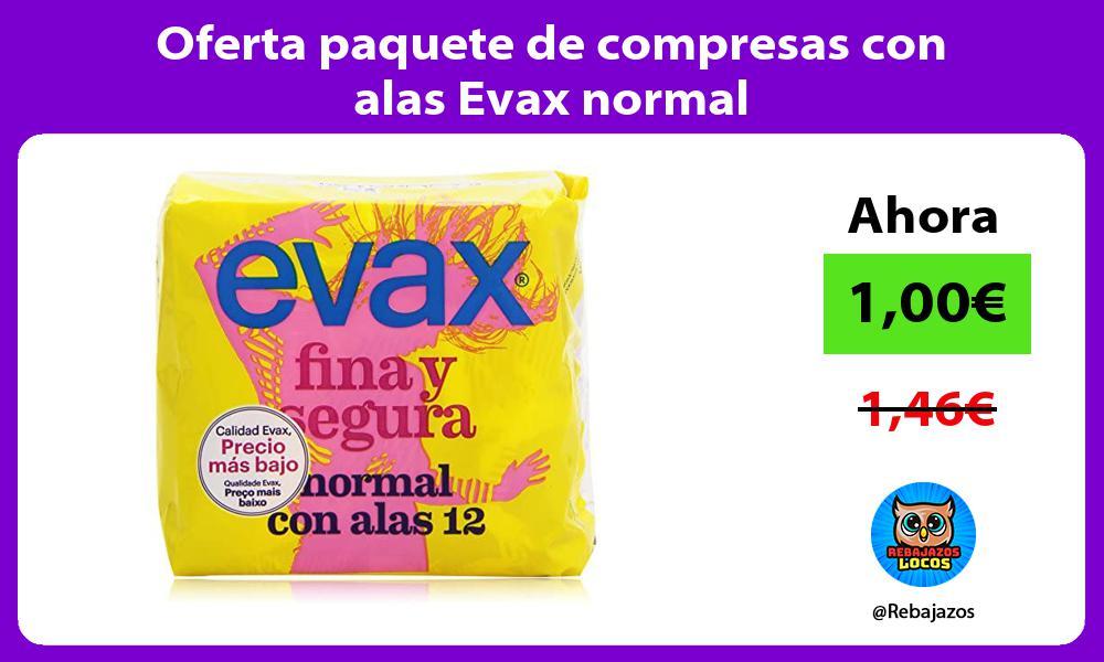 Oferta paquete de compresas con alas Evax normal