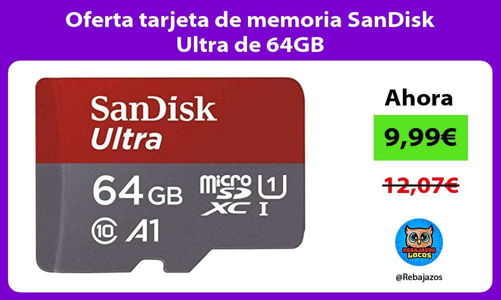 Oferta tarjeta de memoria SanDisk Ultra de 64GB