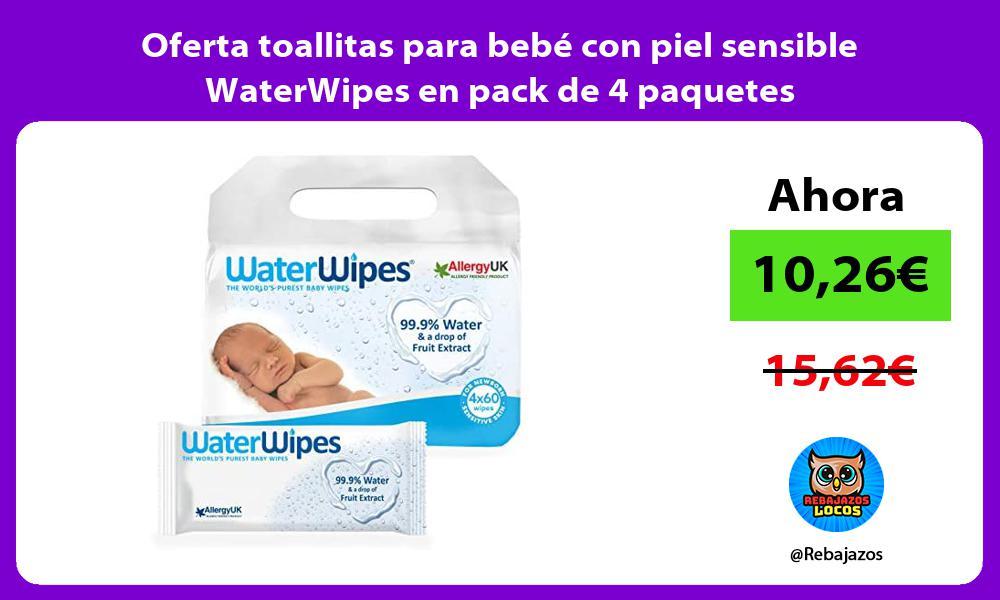 Oferta toallitas para bebe con piel sensible WaterWipes en pack de 4 paquetes