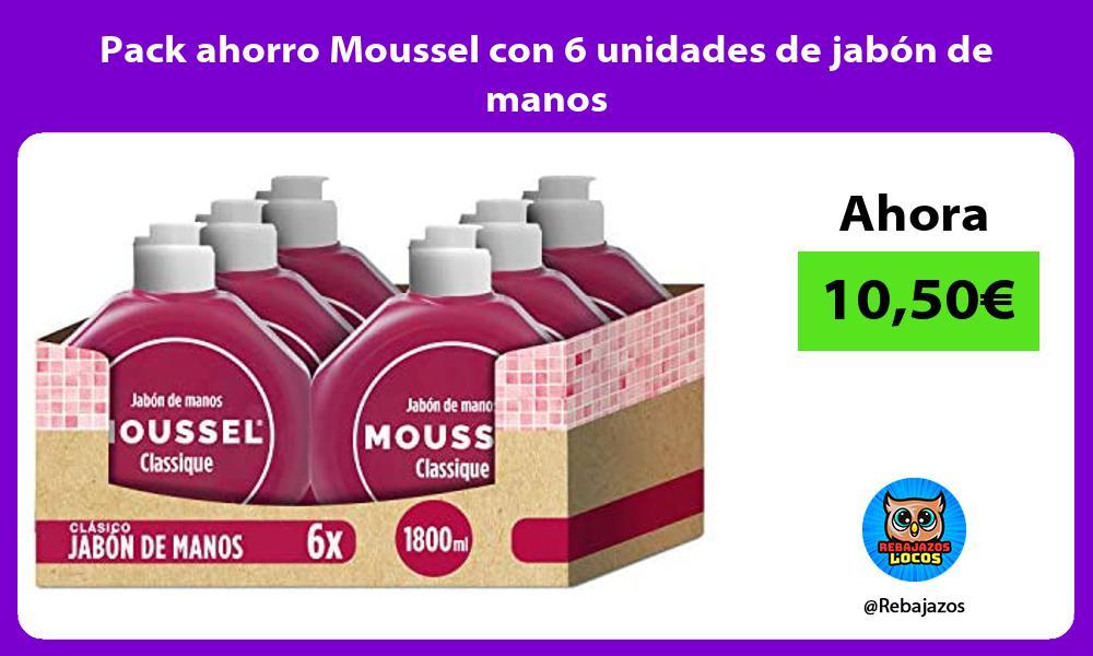 Pack ahorro Moussel con 6 unidades de jabon de manos