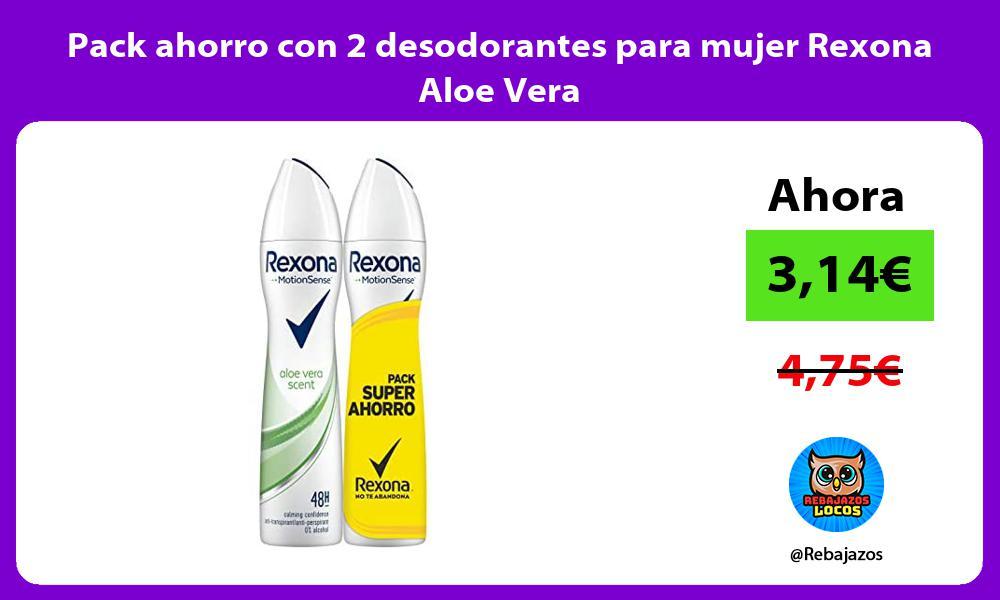 Pack ahorro con 2 desodorantes para mujer Rexona Aloe Vera