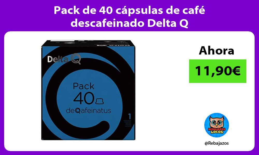Pack de 40 capsulas de cafe descafeinado Delta Q