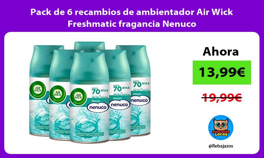 Pack de 6 recambios de ambientador Air Wick Freshmatic fragancia Nenuco