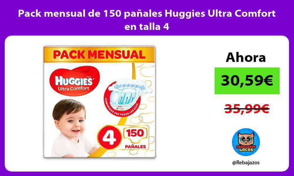 Pack mensual de 150 panales Huggies Ultra Comfort en talla 4