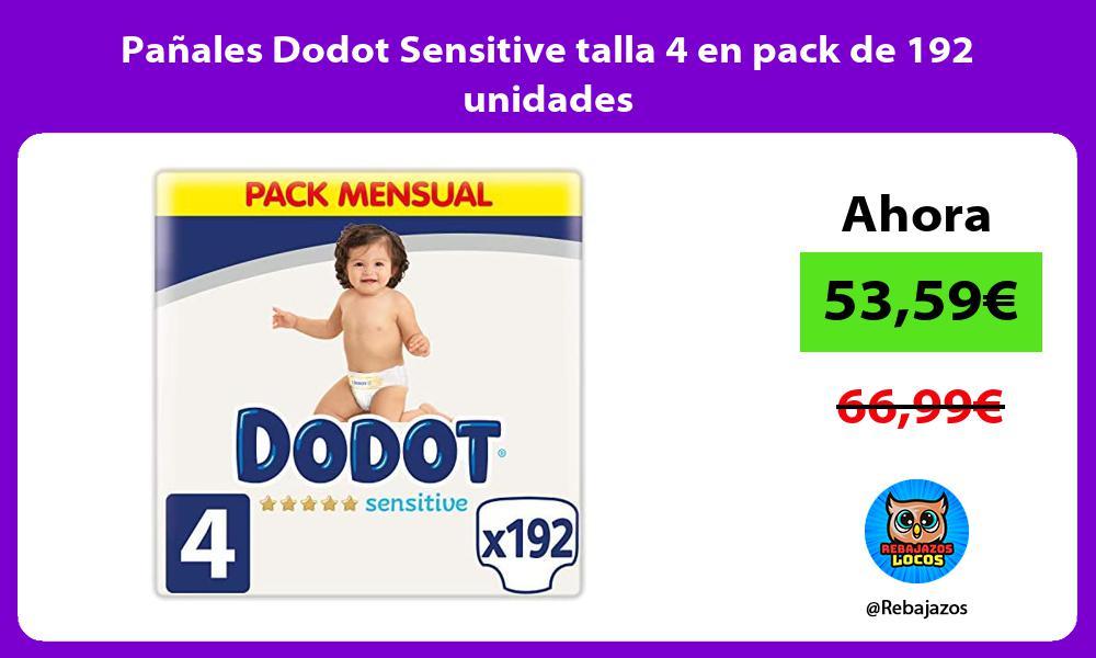 Panales Dodot Sensitive talla 4 en pack de 192 unidades