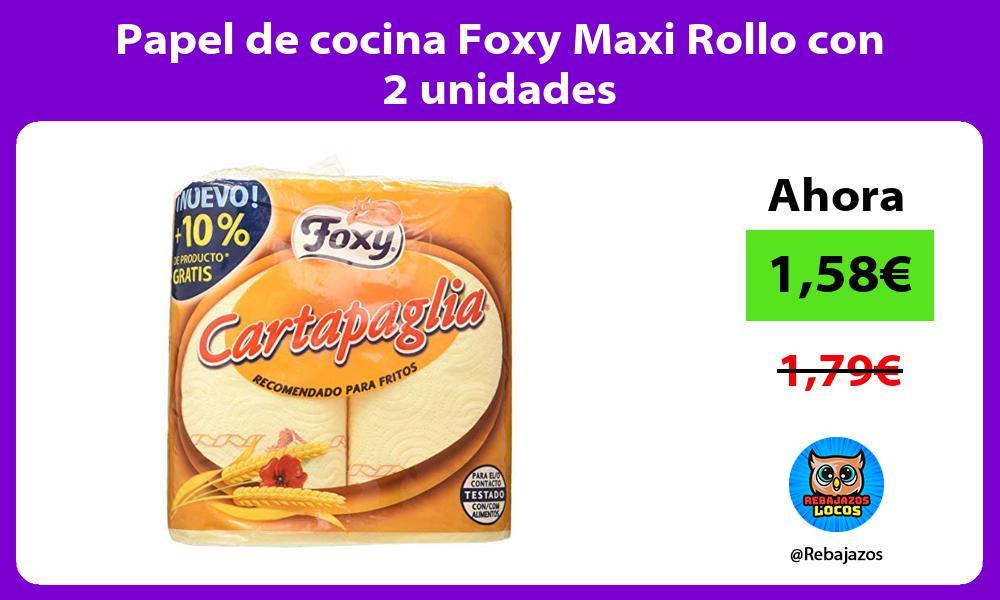 Papel de cocina Foxy Maxi Rollo con 2 unidades